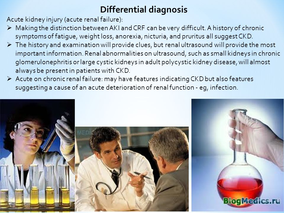 Differential diagnosis Acute kidney injury (acute renal failure):  Making the distinction between AKI and CRF can be very difficult. A history of chr