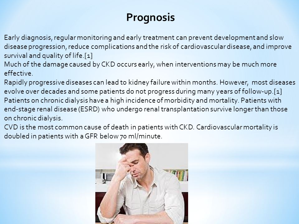 Prognosis Early diagnosis, regular monitoring and early treatment can prevent development and slow disease progression, reduce complications and the r