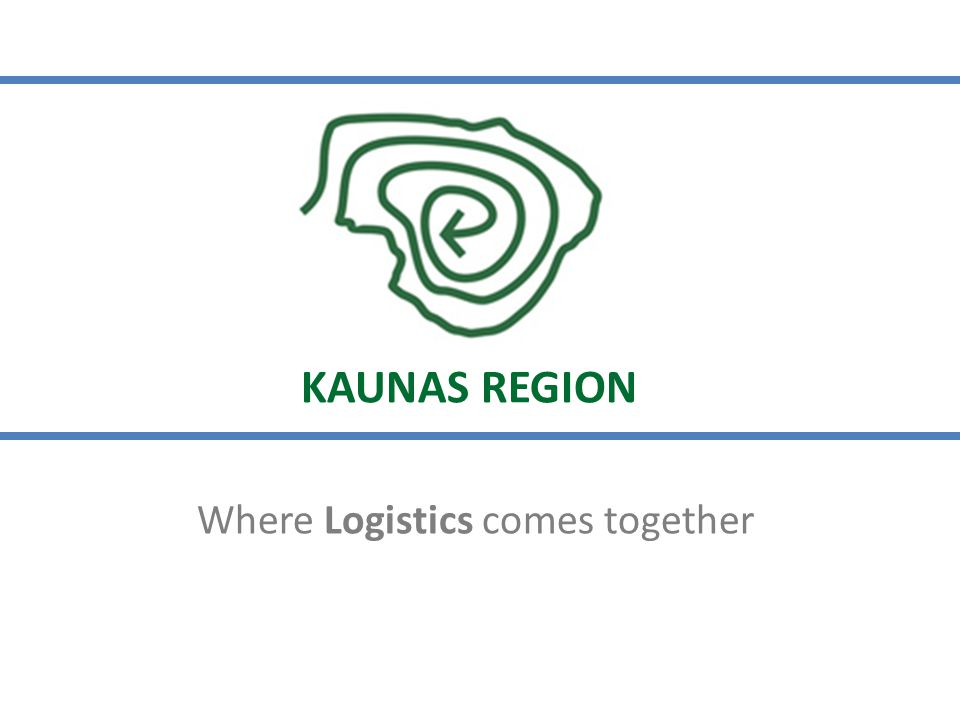 Where Logistics comes together KAUNAS REGION