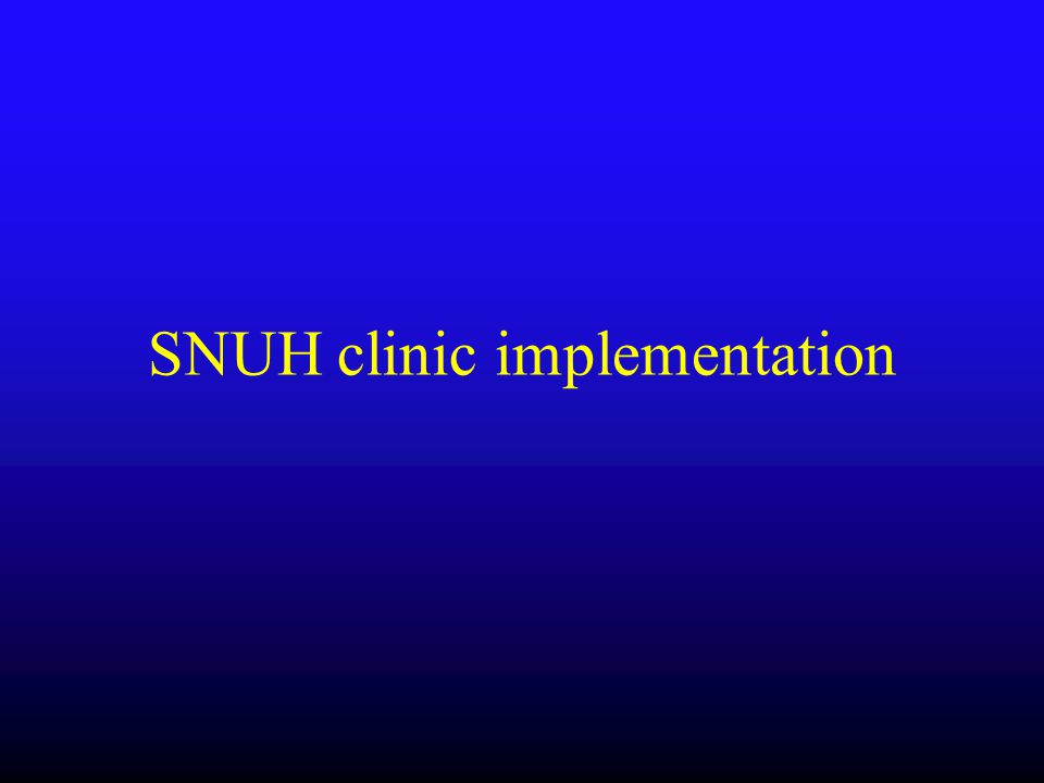 SNUH clinic implementation