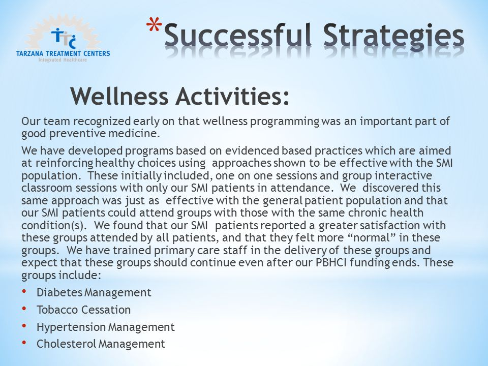 Wellness Activities: Our team recognized early on that wellness programming was an important part of good preventive medicine.