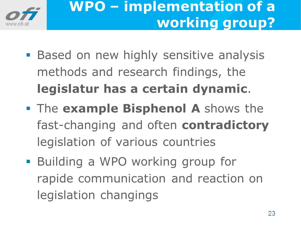 www.ofi.at 23 WPO – implementation of a working group.