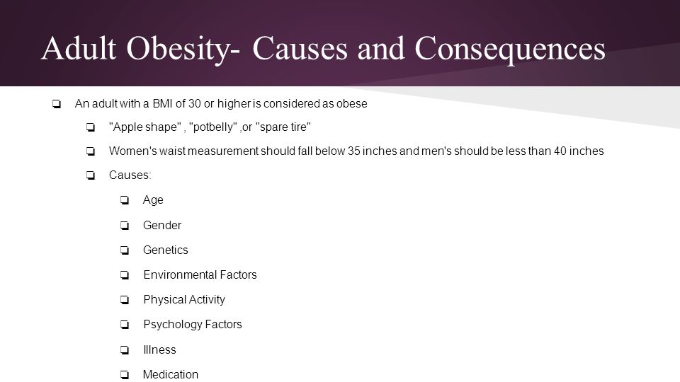 References ❏ Bish C.L., Michels-Blanck H., Serdula M.K., et al: Diet and physical activity behaviors among Americans trying to lose weight: 2000 behavioral risk factor surveillance system.
