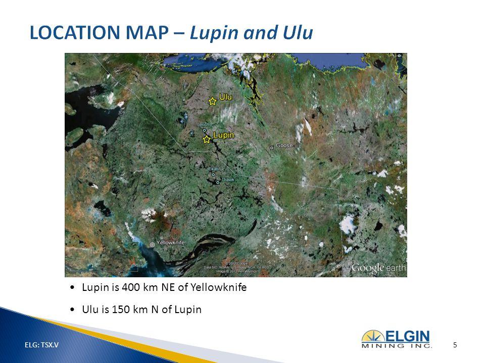 Lupin is 400 km NE of Yellowknife Ulu is 150 km N of Lupin ELG: TSX.V 5