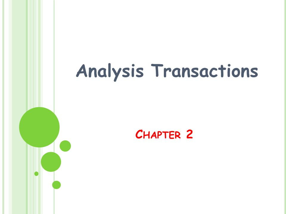 C HAPTER 2 Analysis Transactions