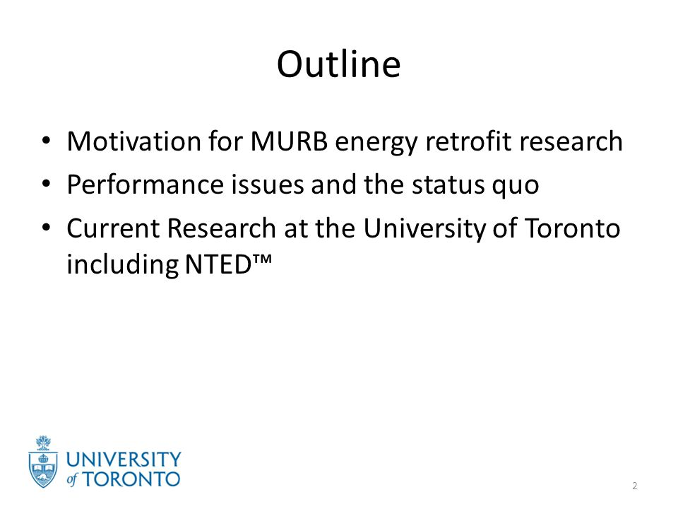 Motivation for MURB retrofit research 3 Source: CMHC, Tower Renewal Guidelines Housing starts in the GTA Housing Stock Residential GHG Emissions 30% 40% Indoor Environmental Quality Issues: Draughts and overheating High relative humidity and mould growth Transmission of smoke, odours, noise, insects