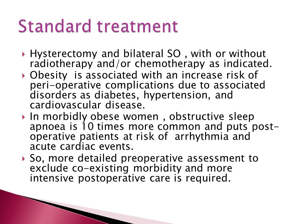  Hysterectomy and bilateral SO, with or without radiotherapy and/or chemotherapy as indicated.