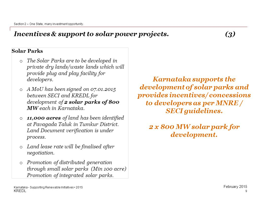 KREDL February 2015 Incentives & support to solar power projects.(3) 9 Section 2 – One State, many investment opportunity. Karnataka - Supporting Rene