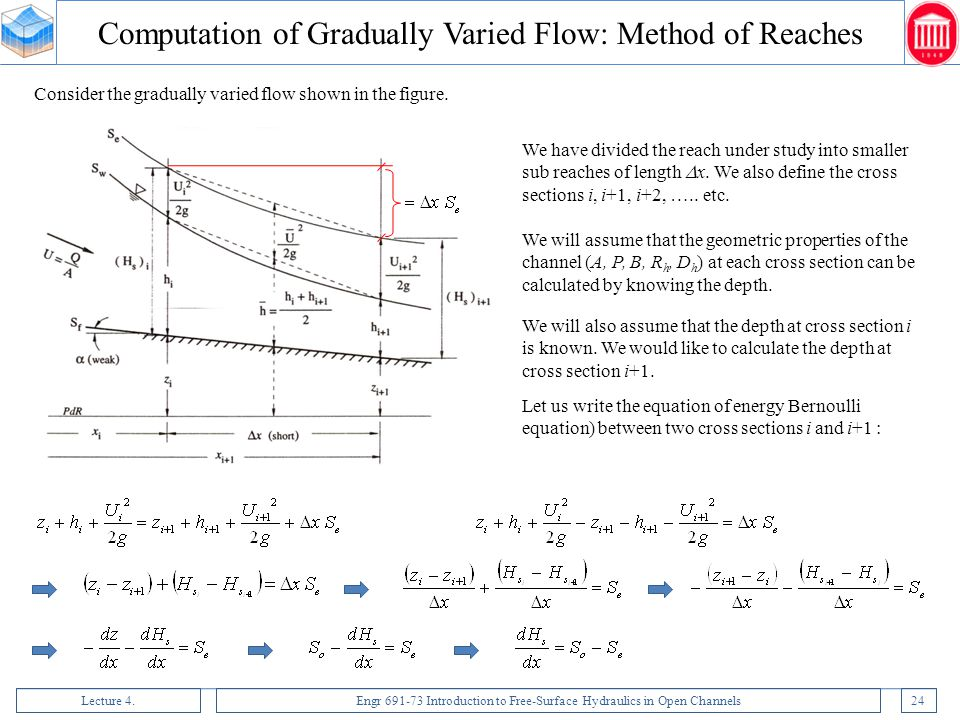 Lecture 4.Engr 691-73 Introduction to Free-Surface Hydraulics in Open Channels24 Consider the gradually varied flow shown in the figure. We have divid