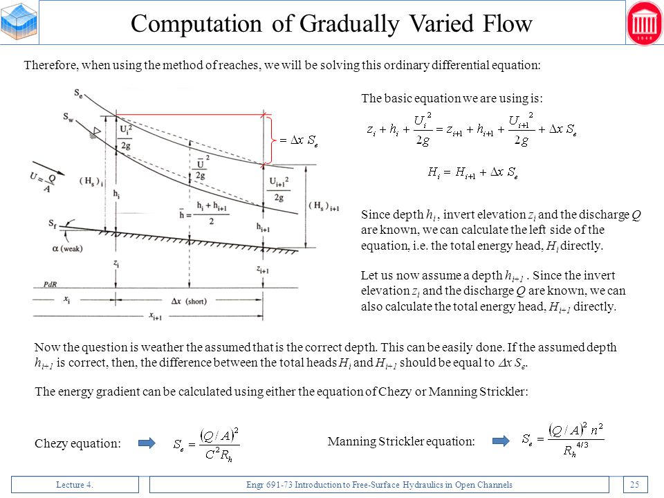 Lecture 4.Engr 691-73 Introduction to Free-Surface Hydraulics in Open Channels25 Therefore, when using the method of reaches, we will be solving this