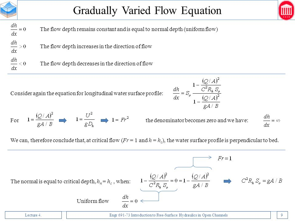 Lecture 4.Engr 691-73 Introduction to Free-Surface Hydraulics in Open Channels9 Consider again the equation for longitudinal water surface profile: Fo