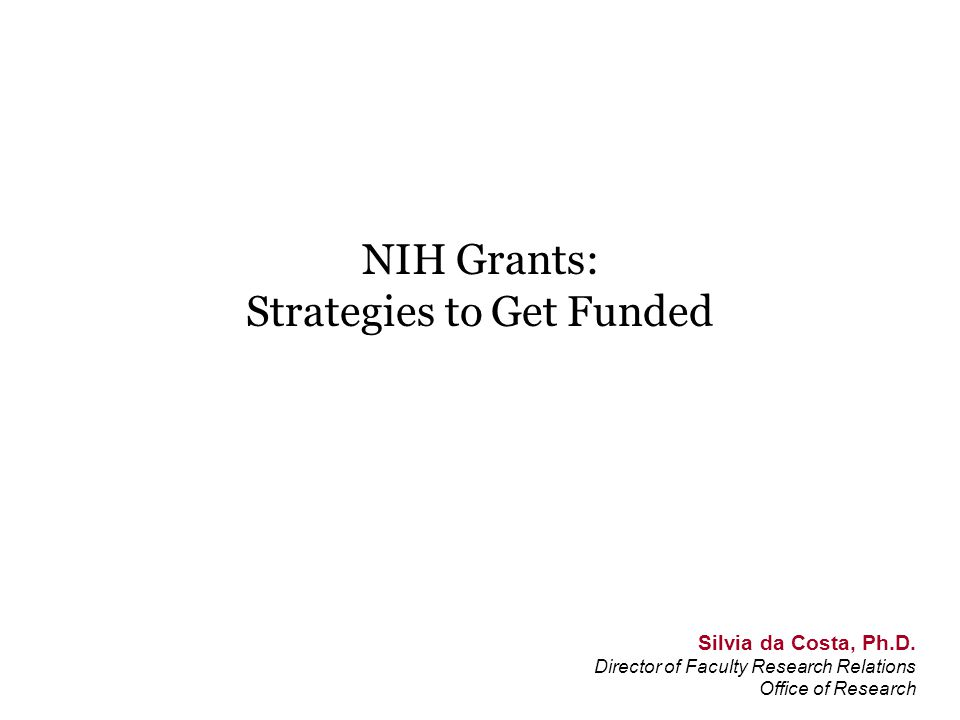 http://report.nih.gov/strategicplans/index.aspx Institute Strategic Plan Research to address the needs of the funding institute