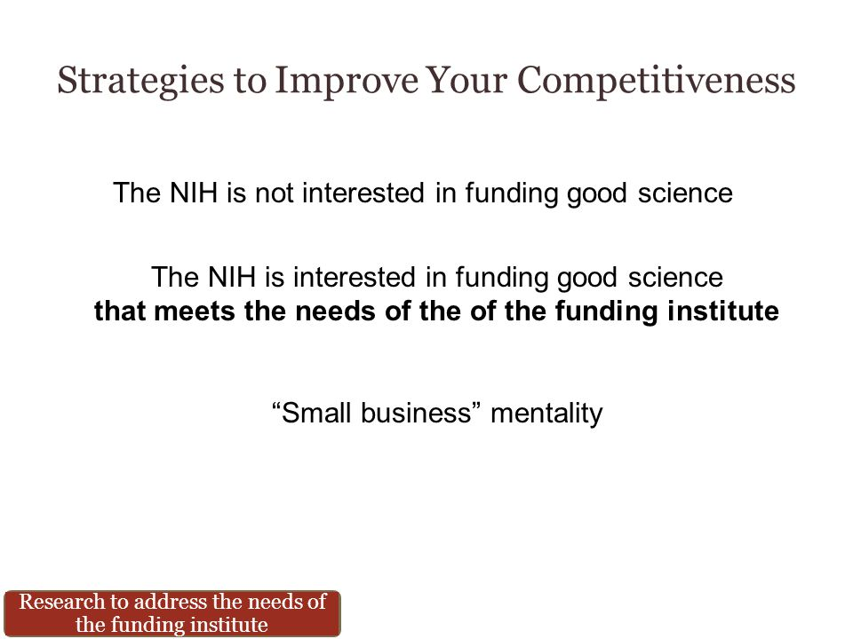 Strategies to Improve Your Competitiveness To which Institute should you submit your grant.
