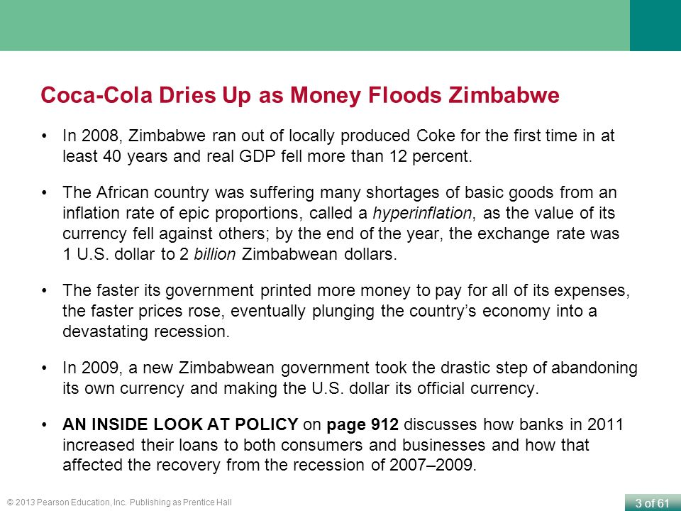 3 of 61 © 2013 Pearson Education, Inc. Publishing as Prentice Hall Coca-Cola Dries Up as Money Floods Zimbabwe In 2008, Zimbabwe ran out of locally pr