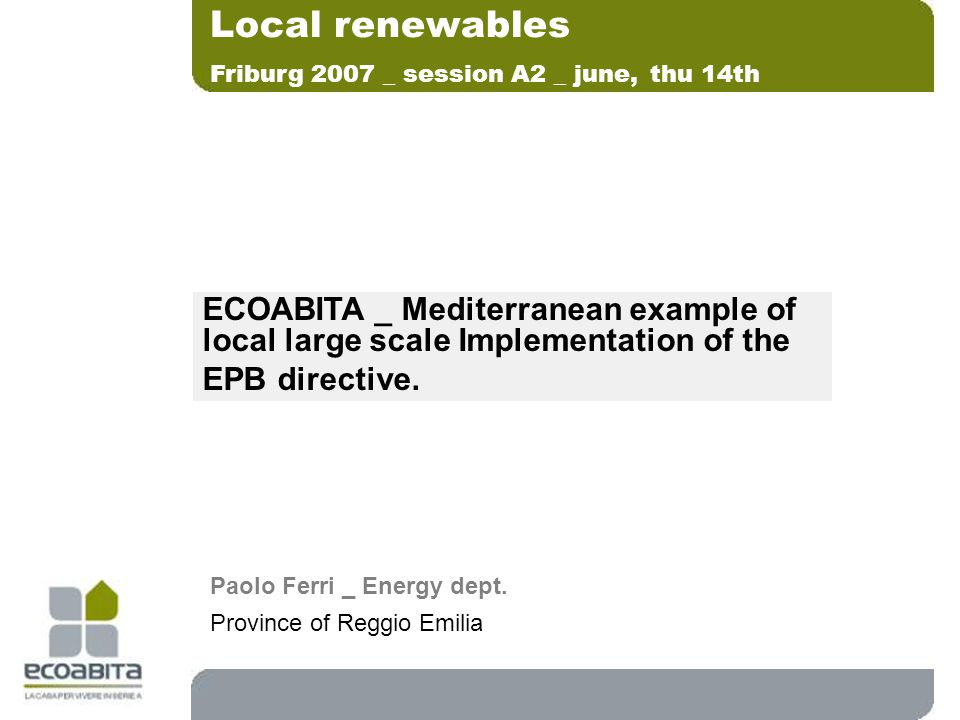 ECOABITA _ Mediterranean example of local large scale Implementation of the EPB directive.