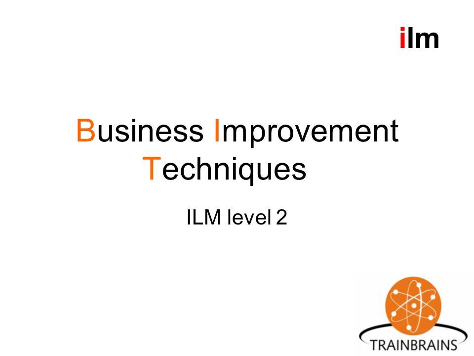 Business Improvement Techniques ILM level 2 ilm