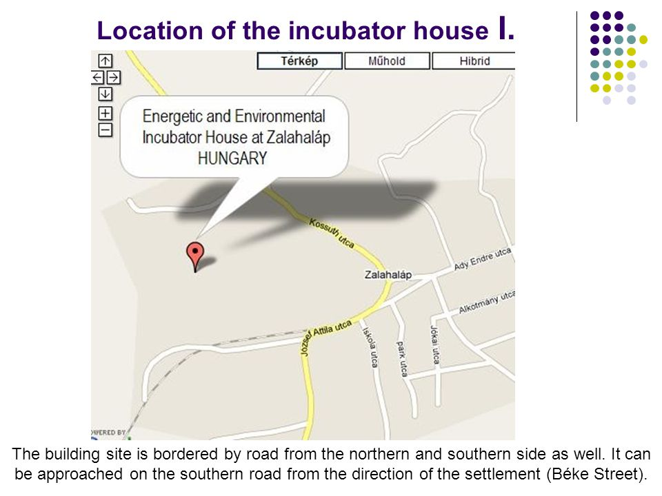 Location of the incubator house I.