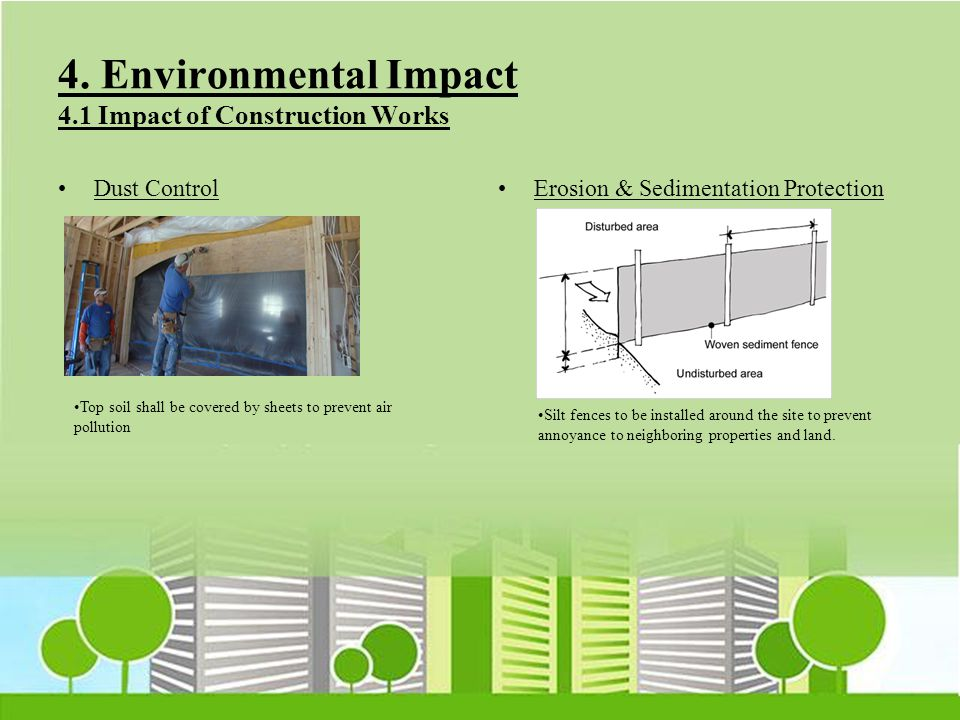 4. Environmental Impact 4.1 Impact of Construction Works Dust ControlErosion & Sedimentation Protection Top soil shall be covered by sheets to prevent