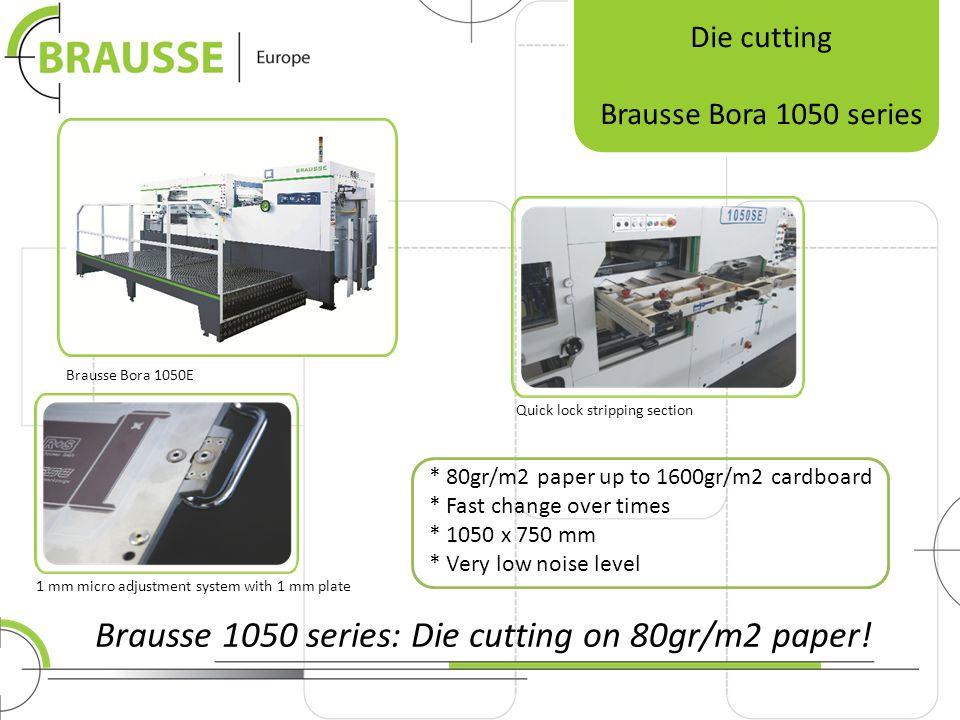 Brausse 1050 series: Die cutting on 80gr/m2 paper.
