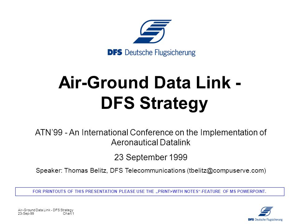 Air-Ground Data Link - DFS Strategy 23-Sep-99Chart 1 Air-Ground Data Link - DFS Strategy ATN'99 - An International Conference on the Implementation of