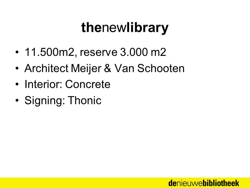 thenewlibrary 11.500m2, reserve 3.000 m2 Architect Meijer & Van Schooten Interior: Concrete Signing: Thonic