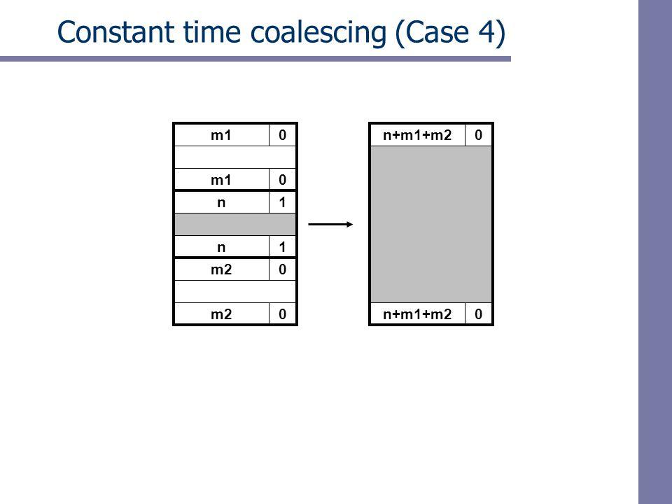 m10 Constant time coalescing (Case 4) m10 n1 n1 m20 0 n+m1+m20 0