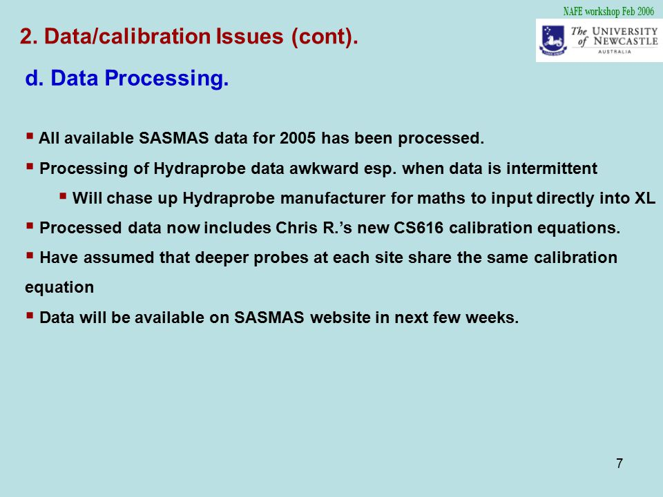 7 d. Data Processing.  All available SASMAS data for 2005 has been processed.  Processing of Hydraprobe data awkward esp. when data is intermittent