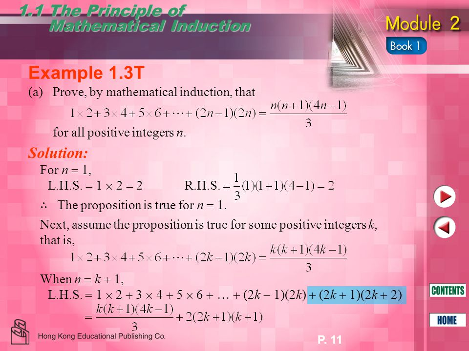 P. 11 1.1 The Principle of Mathematical Induction Mathematical Induction Example 1.3T Solution: For n  1, L.H.S.  1  2  2 R.H.S. ∴ The proposition