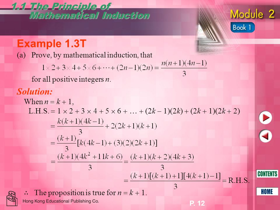 P. 12 1.1 The Principle of Mathematical Induction Mathematical Induction Example 1.3T Solution: When n  k  1, L.H.S.  1  2  3  4  5  6    (