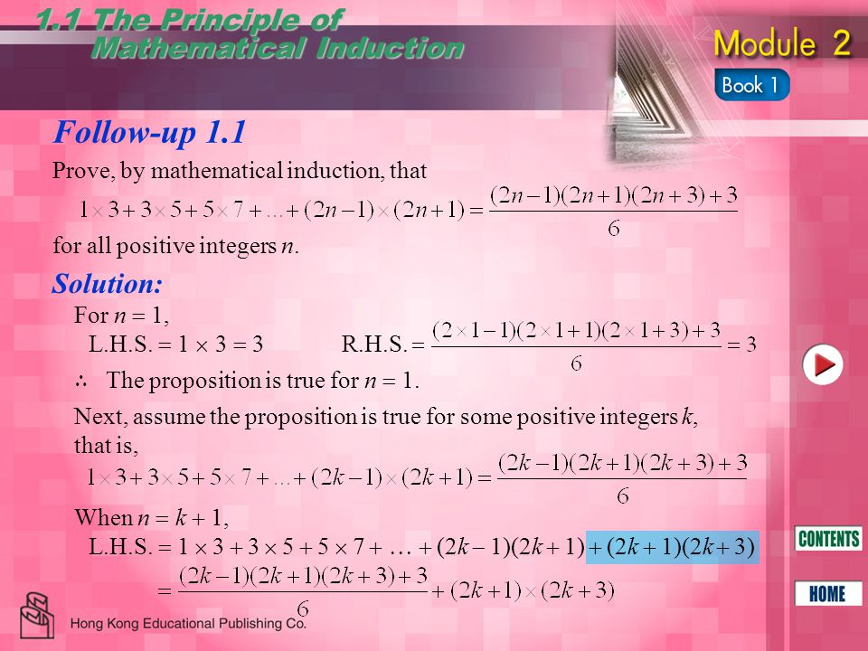 Follow-up 1.1 1.1 The Principle of Mathematical Induction Mathematical Induction Prove, by mathematical induction, that for all positive integers n.