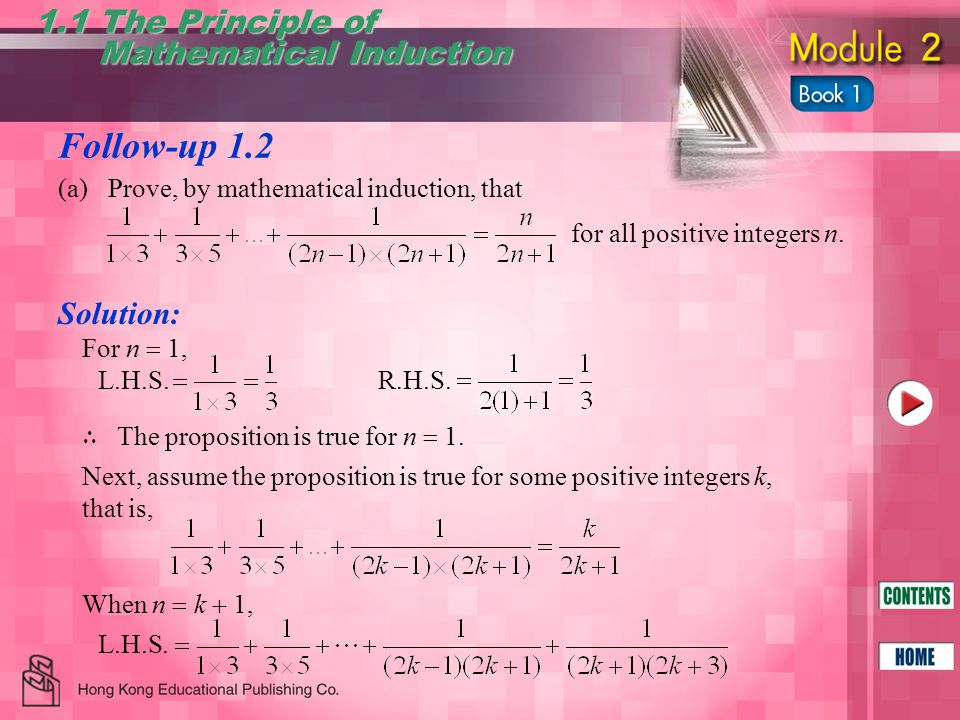 Follow-up 1.2 1.1 The Principle of Mathematical Induction Mathematical Induction Solution: (a)Prove, by mathematical induction, that for all positive integers n.