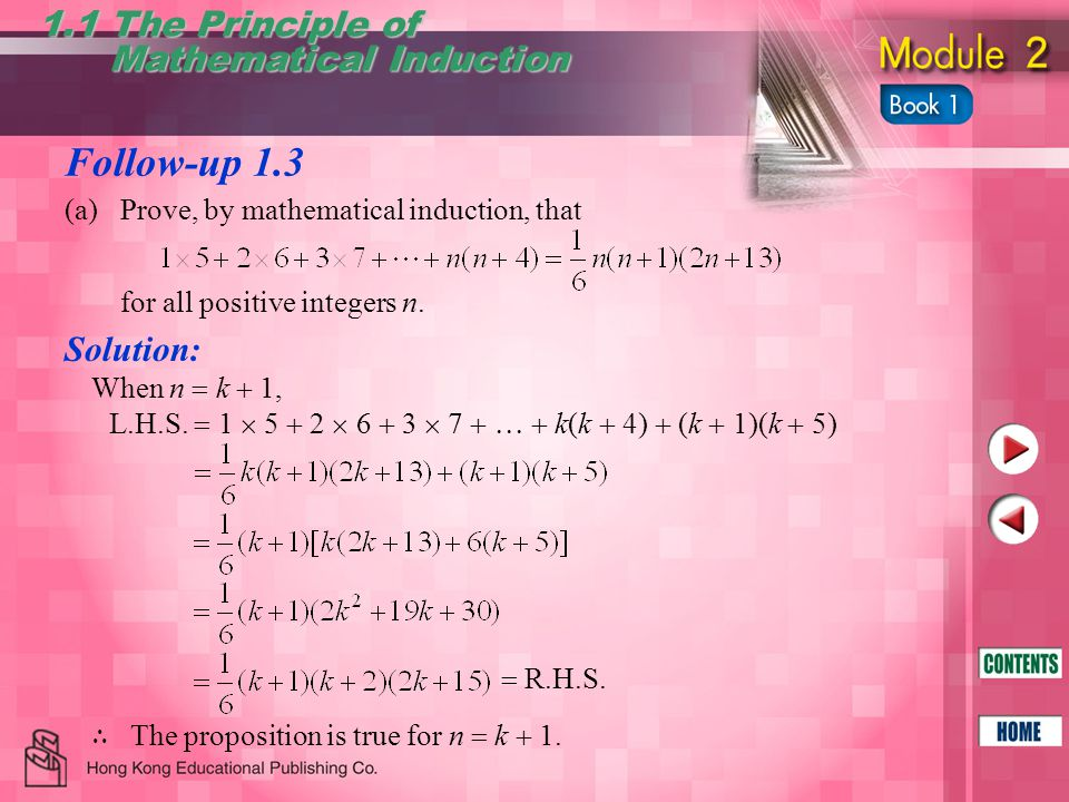 Follow-up 1.3 1.1 The Principle of Mathematical Induction Mathematical Induction (a)Prove, by mathematical induction, that for all positive integers n.