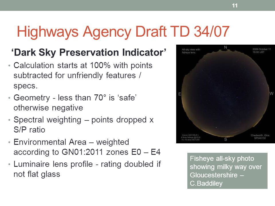 Highways Agency Draft TD 34/07 'Dark Sky Preservation Indicator' Calculation starts at 100% with points subtracted for unfriendly features / specs.