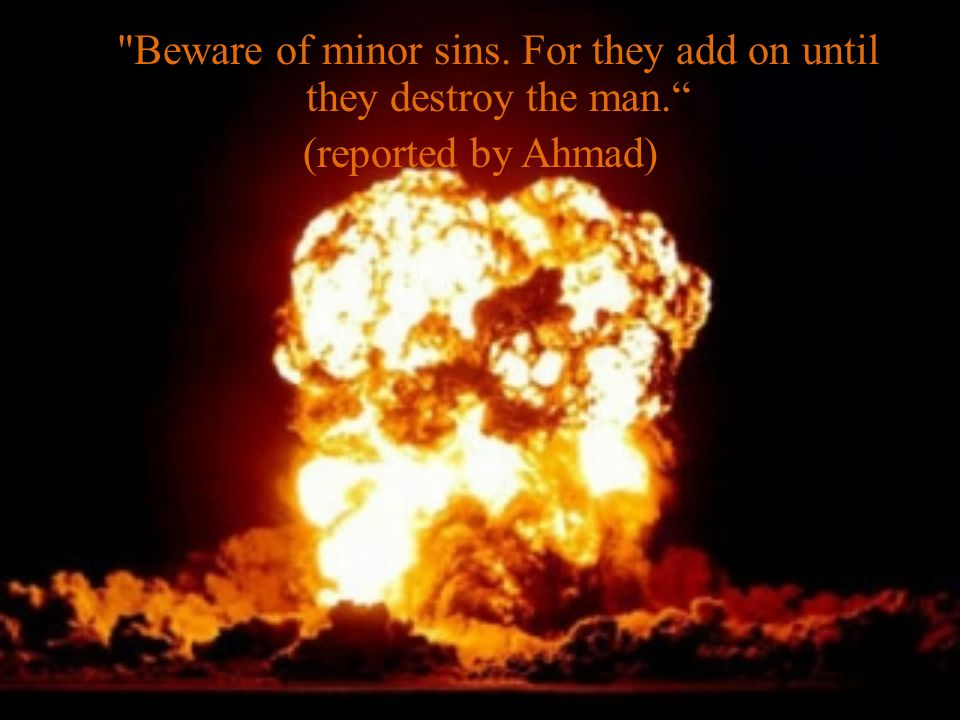 The repenting person should remember three facts : 1.The grave consequence of sins.