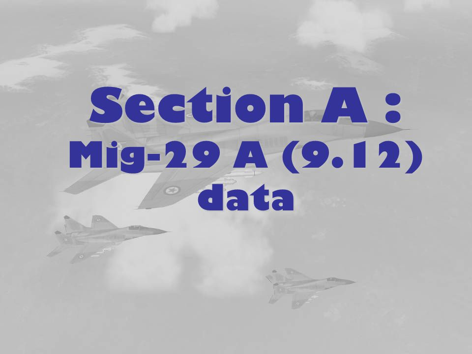 Section A : Mig-29 A (9.12) data