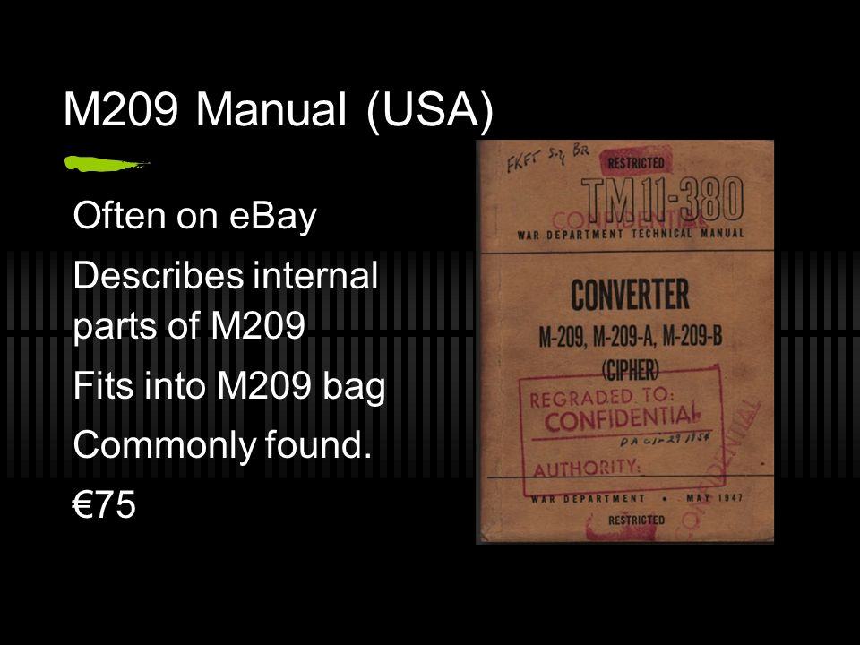 M209 Manual (USA) Often on eBay Describes internal parts of M209 Fits into M209 bag Commonly found.
