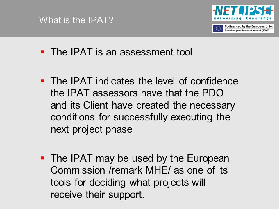 Discussion (3)  Added value of the application of IPAT: what makes the IPAT attractive to Clients and PDOs to do an assessment?