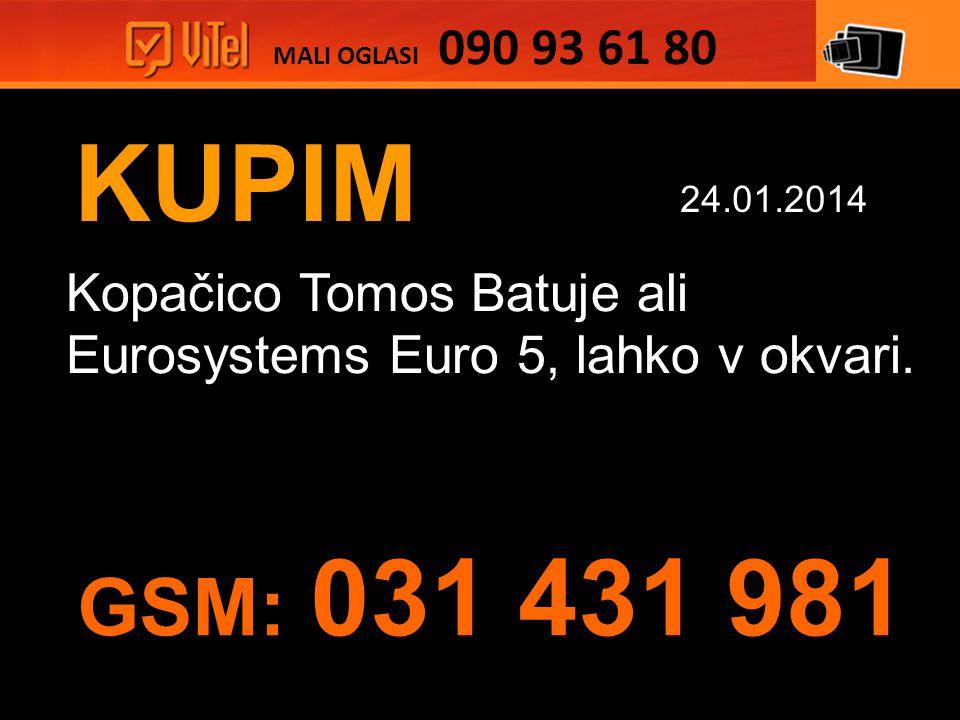 KUPIM Kopačico Tomos Batuje ali Eurosystems Euro 5, lahko v okvari.