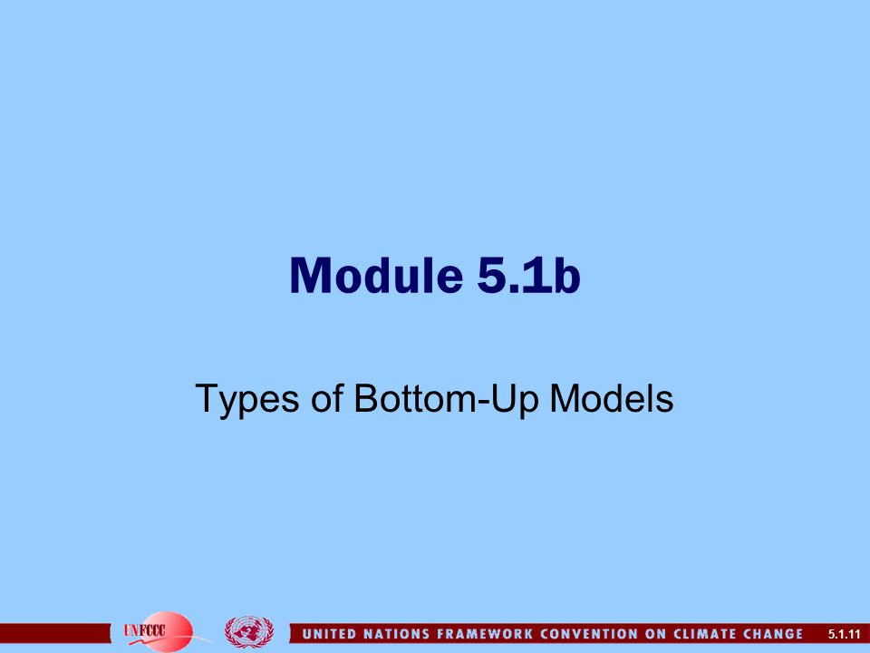 5.1.11 Module 5.1b Types of Bottom-Up Models