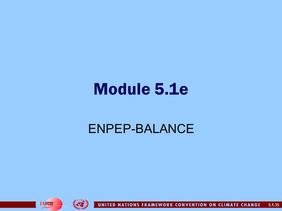 5.1.35 Module 5.1e ENPEP-BALANCE