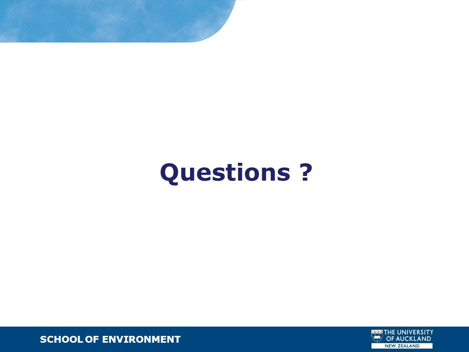SCHOOL OF ENVIRONMENT · Text Questions ?