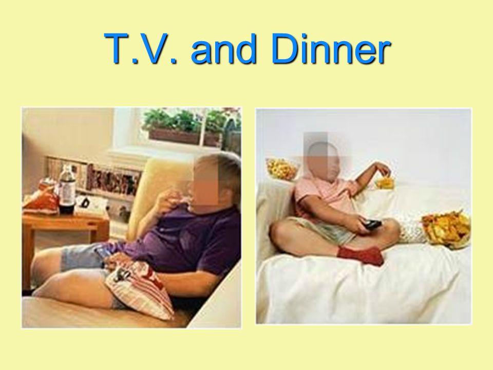 T.V. and Dinner