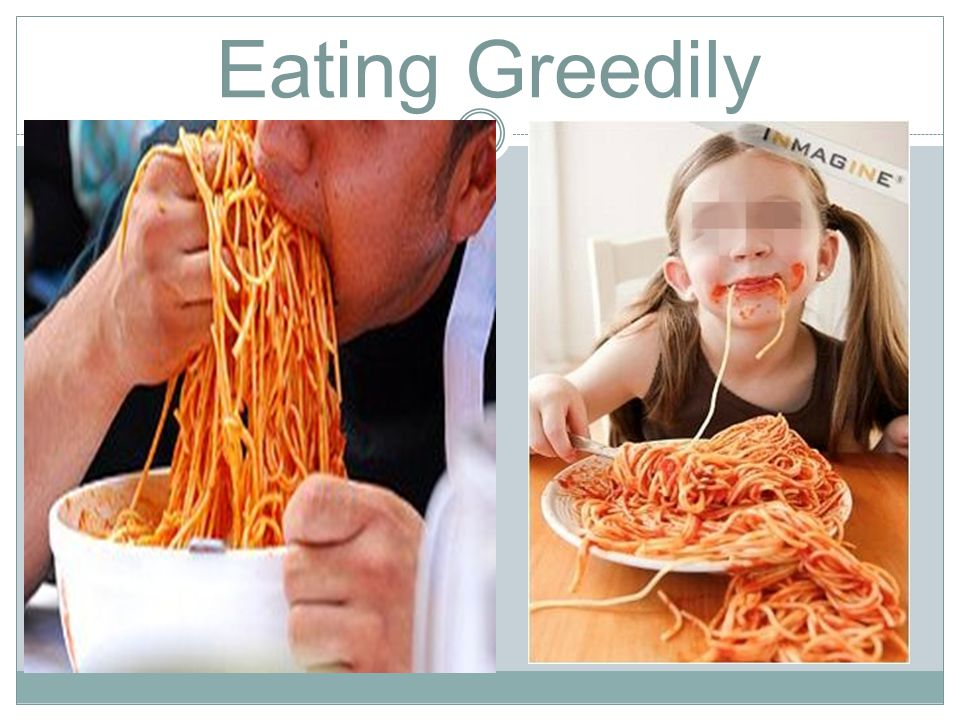 Eating Greedily