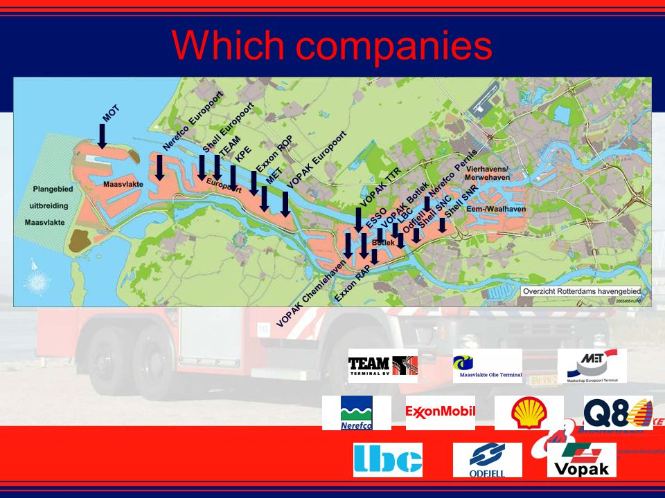 Which companies MOT Nerefco Europoort Shell Europoort TEAM KPE Exxon ROP MET VOPAK Europoort VOPAK Chemiehaven VOPAK TTR ESSOVOPAK Botlek Exxon RAP LBC Odfjell Shell SNC Shell SNR Nerefco Pernis