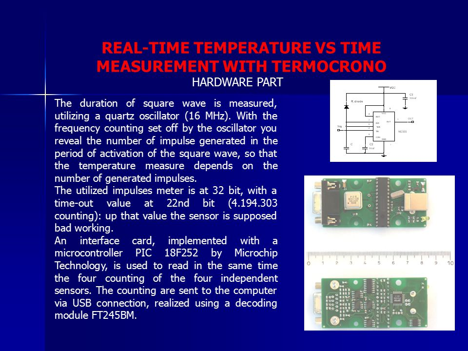 REAL-TIME TEMPERATURE VS TIME MEASUREMENT WITH TERMOCRONO The duration of square wave is measured, utilizing a quartz oscillator (16 MHz). With the fr