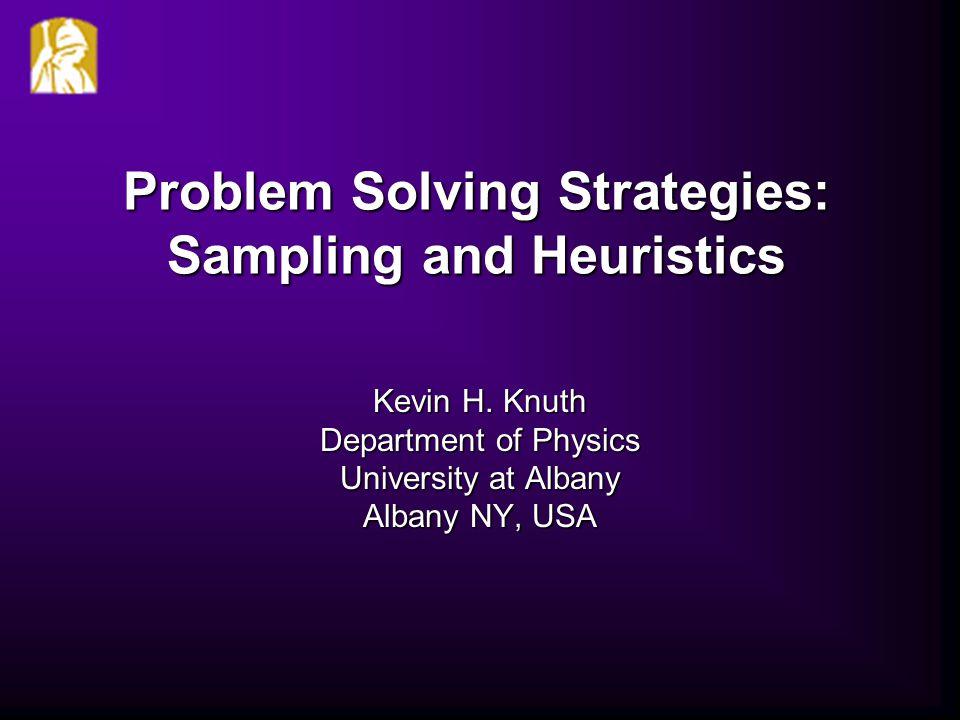 Kevin H.Knuth26 June 2007DMASES 2007 Conclusions Algorithm Design is Problem-Solving.