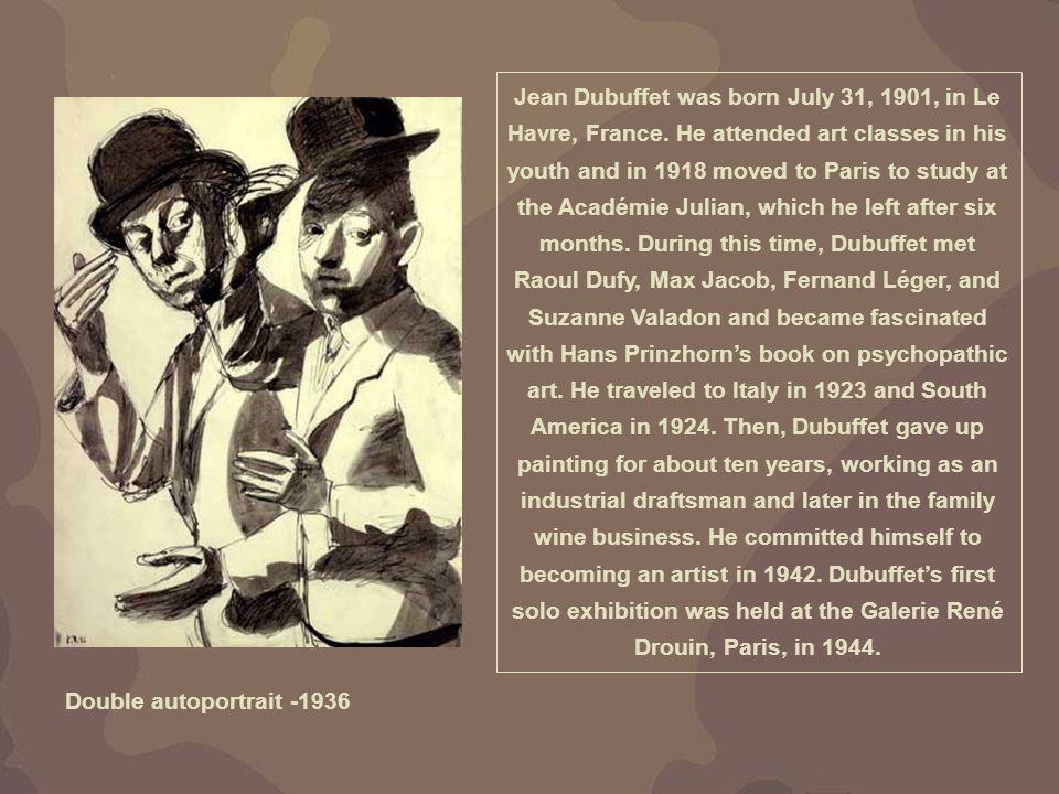 Double autoportrait -1936 Jean Dubuffet was born July 31, 1901, in Le Havre, France.