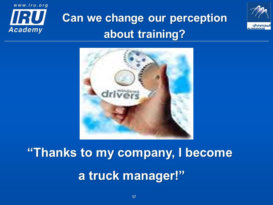 17 Thanks to my company, I become a truck manager! Can we change our perception about training