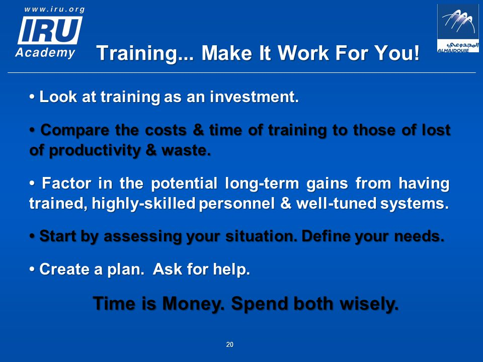 Look at training as an investment. Look at training as an investment.