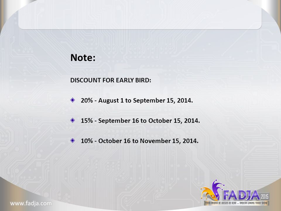 Note: DISCOUNT FOR EARLY BIRD: 20% - August 1 to September 15, 2014.